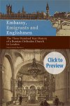 Embassy, Emigrants, and Englishmen. The Three Hundred Year History of a Russian Orthodox Church in London